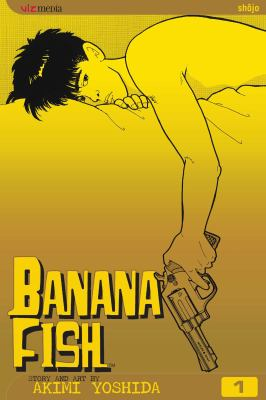 Banana fish / story and art by Yoshida Akimi.