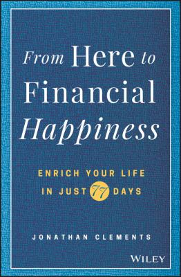 From here to financial happiness : enrich your life in just 77 days