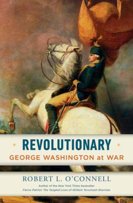 Revolutionary : George Washington at war