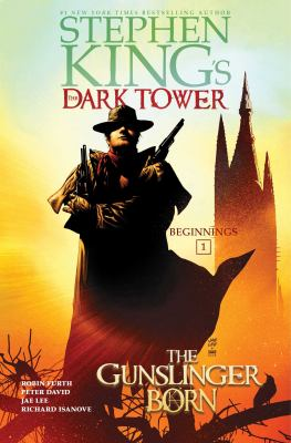 The dark tower. Beginnings / creative director and executive director, Stephen King ; plotting and consultation, Robin Furth ; script, Peter David ; art, Jae Lee and Richard Isanove ; lettering, Chris Eliopoulos.