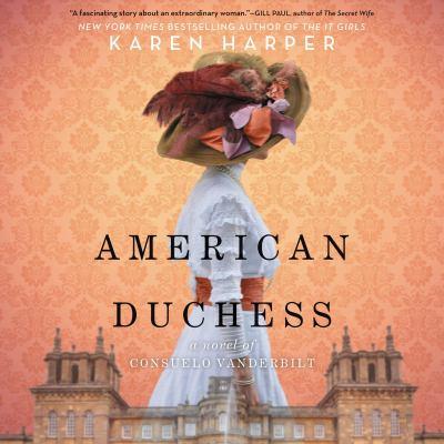 American duchess : a novel of Consuelo Vanderbilt