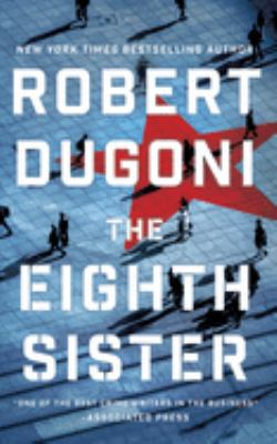 The eighth sister / Robert Dugoni.