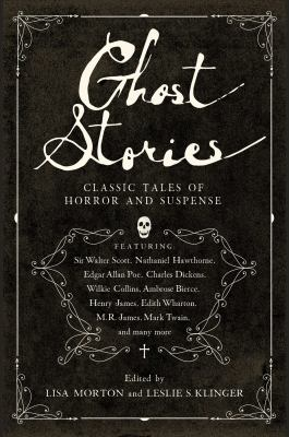 Ghost stories : classic tales of horror and suspense