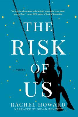 The risk of us : a novel