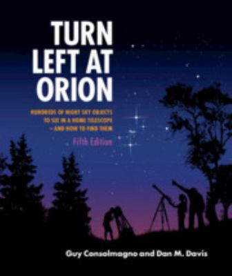 Turn left at Orion : hundreds of night sky objects to see in a home telescope-- and how to find them