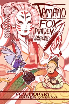 Tamamo the fox maiden : and other Asian stories