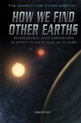 How we find other Earths : technology and strategies to detect planets similar to ours