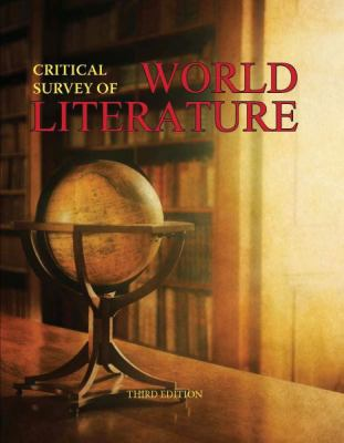 Critical survey of world literature / editor, Robert C. Evans, I.B. Young Professor of English, Auburn University at Montgomery.