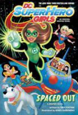 DC super hero girls. Spaced out : a graphic novel