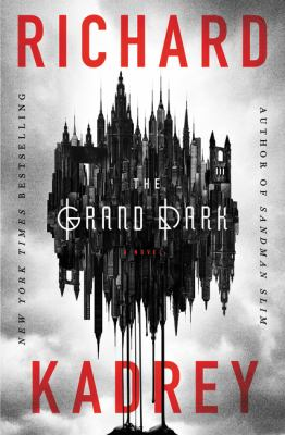 The grand dark / Richard Kadrey.