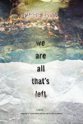 We are all that's left : a novel