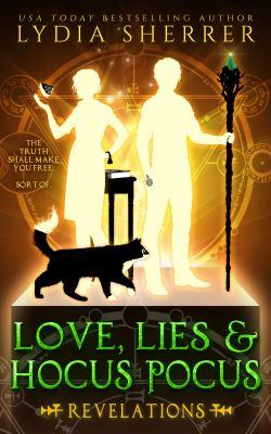 Love, lies, and hocus pocus. Revelations