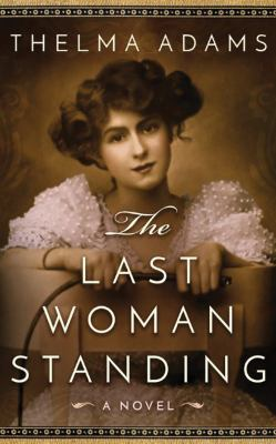 The last woman standing : a novel