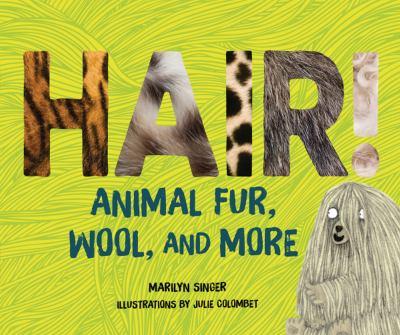 Hair! : animal fur, wool, and more