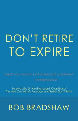 Don't retire to expire : once you wake up everything else is optional