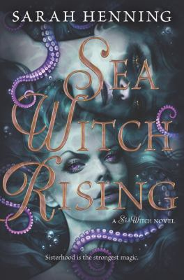 Sea witch rising / Sarah Henning.