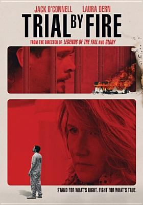 Trial by fire / producers, Edward Zwick, Allyn Stewart, Kipp Nelson, Alex Soros ; writer, Geoffrey Fletcher ; director, Edward Zwick.