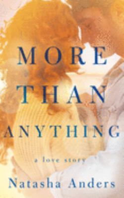 More than anything : a love story