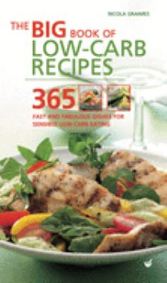 The big book of low-carb recipes : 365 fast and fabulous dishes for sensible low-carb eating