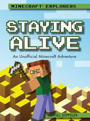 Staying alive : an unofficial Minecraft adventure