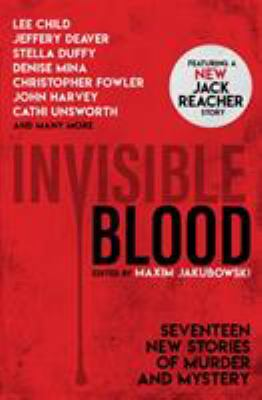 Invisible blood : seventeen crime stories from today's finest crime writers