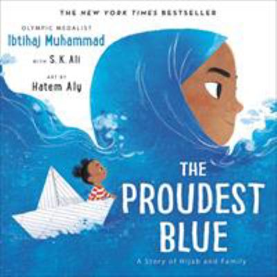The proudest blue : a story of hijab and family