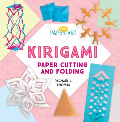 Kirigami : paper cutting and folding