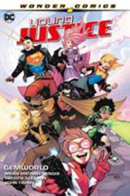 Young Justice. Vol. 1, Gemworld / Brian Michael Bendis, writer ; Patrick Gleason, John Timms [and six others], artists ; Alejandro Sanchez, Gabe Eltaeb [and three others], colorists ; Josh Reed, Wes Abbott, Carlos M. Mangual, letterers.