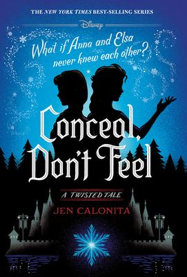 Conceal, don't feel : a twisted tale
