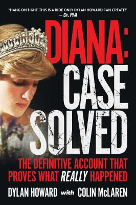 Diana : case solved : the definitive account that proves what really happened