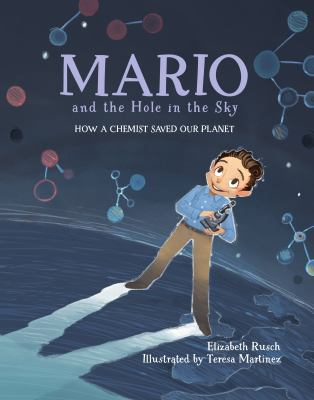 Mario and the hole in the sky : how a chemist saved our planet