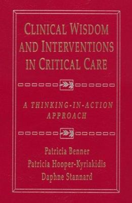 Clinical wisdom and interventions in critical care : a thinking-in-action approach
