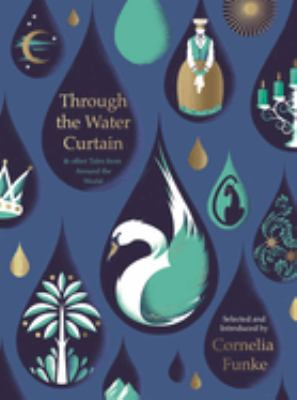 Through the water curtain : & other tales from around the world
