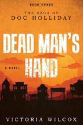 Dead man's hand : the saga of Doc Holliday