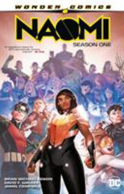 Naomi. Season one / Brian Michael Bendis, David F. Walker, writers ; Jamal Campbell, artist ; Josh Reed, Carlos M. Mangual, letterers ; Jamal Campbell, collection and original series cover artist.