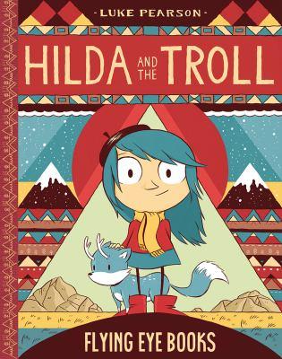 Hilda and the troll / Luke Pearson.