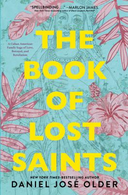 The book of lost saints / by Daniel José Older.