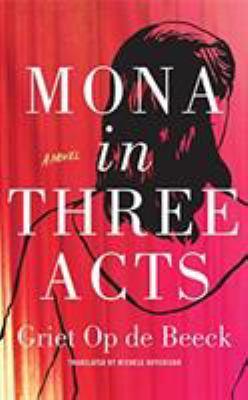 Mona in three acts : a novel