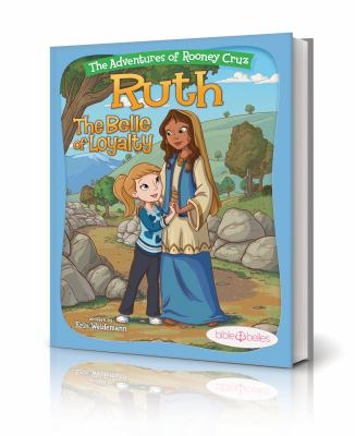 Ruth : the belle of loyalty