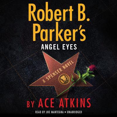 Robert B. Parker's Angel eyes : a Spenser novel