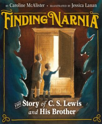 Finding Narnia : the story of C. S. Lewis and his brother
