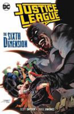 Justice League. Vol. 4, The sixth dimension