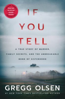 If you tell : a true story of murder, family secrets, and the unbreakable bond of sisterhood