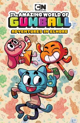 The amazing world of Gumball. Adventures in Elmore