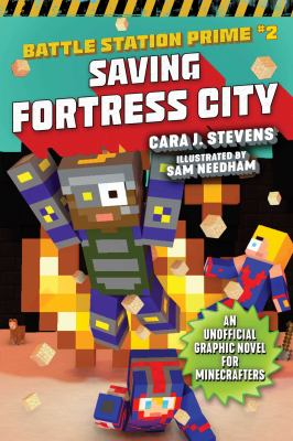 Saving Fortress City : an unofficial graphic novel for Minecrafters