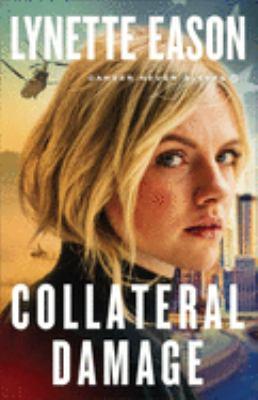 Collateral damage / Lynette Eason.