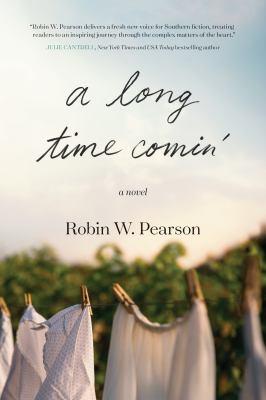 A long time comin' : a novel / Robin W. Pearson.