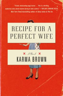 Recipe for a perfect wife : a novel