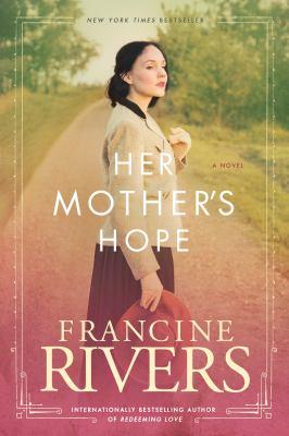 Her mother's hope : a novel / Francine Rivers.