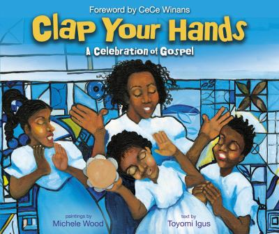 Clap your hands : a celebration of gospel